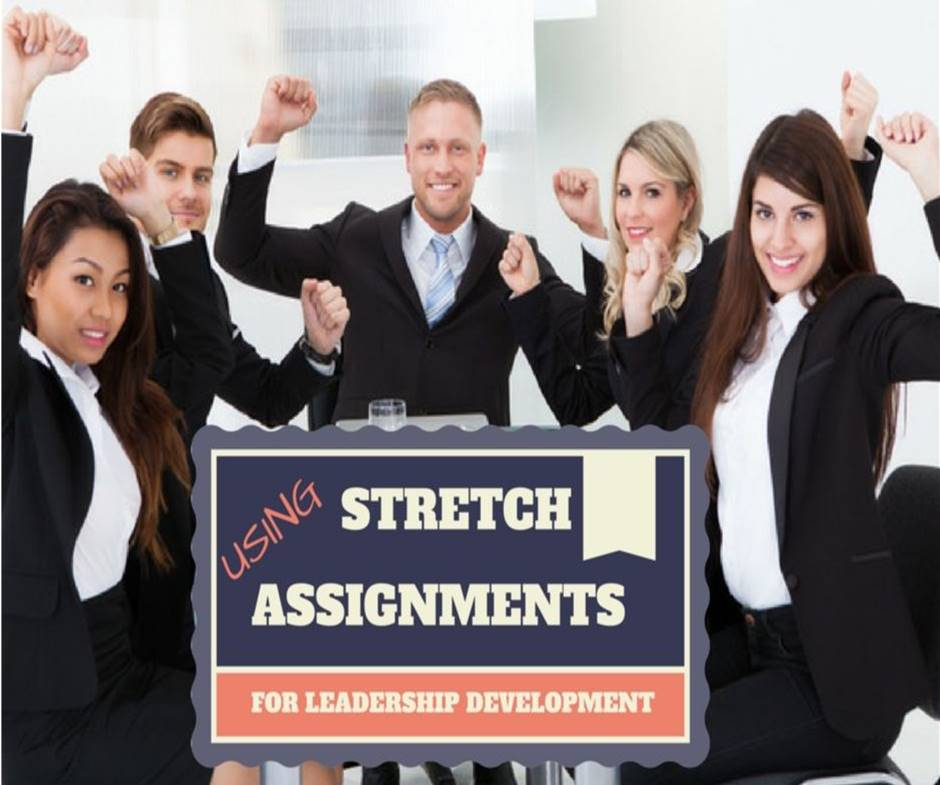 Stretch Assignments To Develop Leadership Talent Sigma